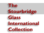 THE STOURBRIDGE GLASS INTERNATIONAL COLLECTION